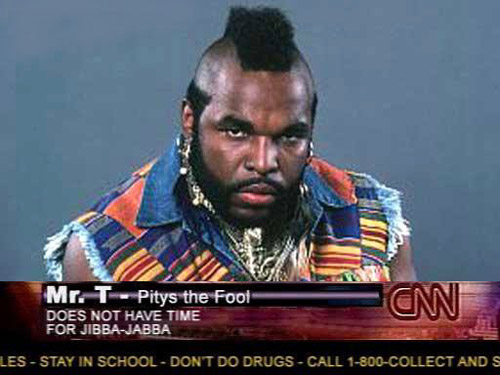 Mr. T pities da fool