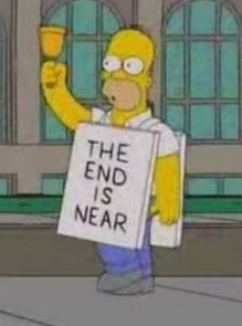 the end is near - Homer Simpson